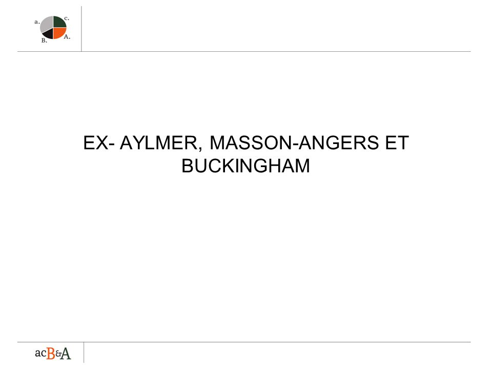 EX- AYLMER, MASSON-ANGERS ET BUCKINGHAM