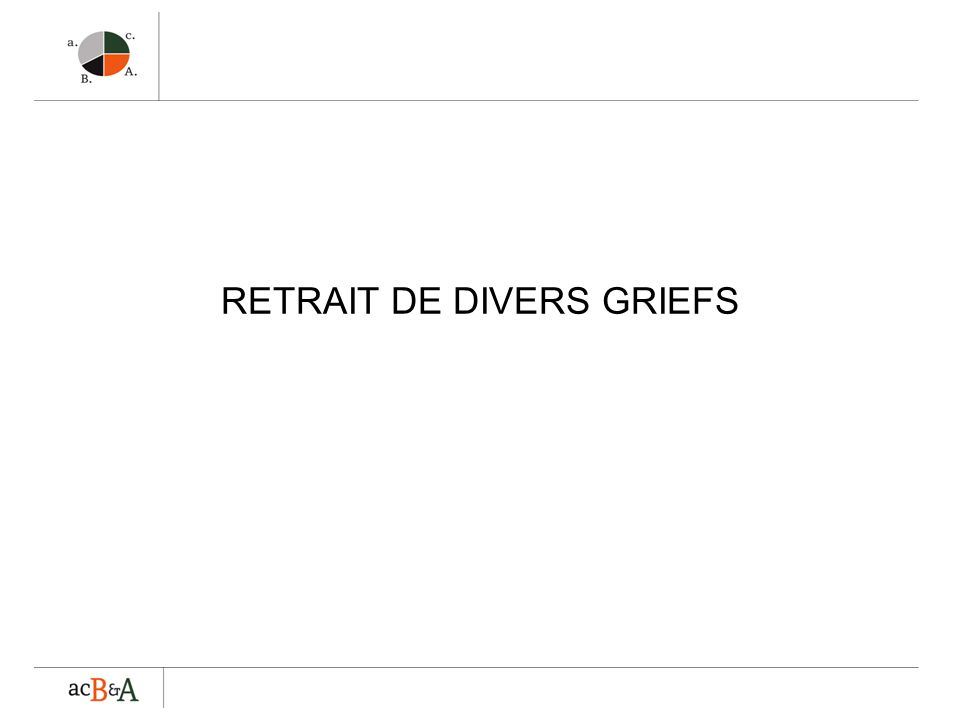 RETRAIT DE DIVERS GRIEFS