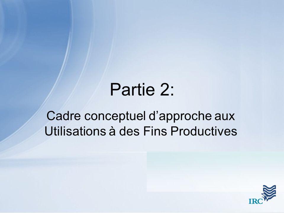 Cadre conceptuel d'approche aux Utilisations à des Fins Productives