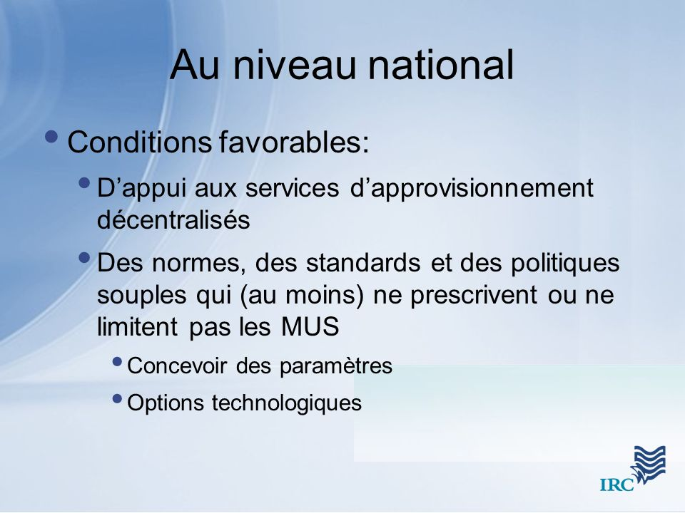 Au niveau national Conditions favorables:
