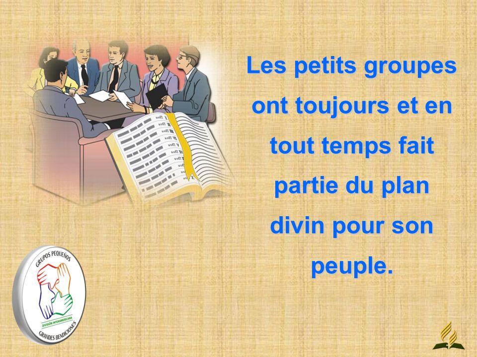 Les petits groupes ont toujours et en tout temps fait partie du plan divin pour son peuple.