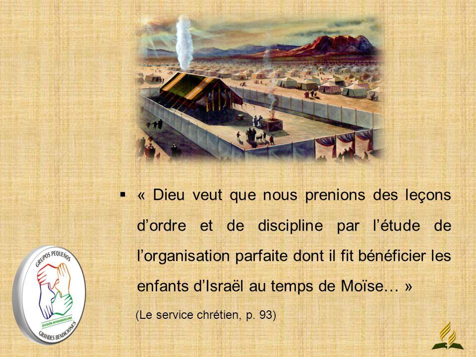 « Dieu veut que nous prenions des leçons d'ordre et de discipline par l'étude de l'organisation parfaite dont il fit bénéficier les enfants d'Israël au temps de Moïse… »