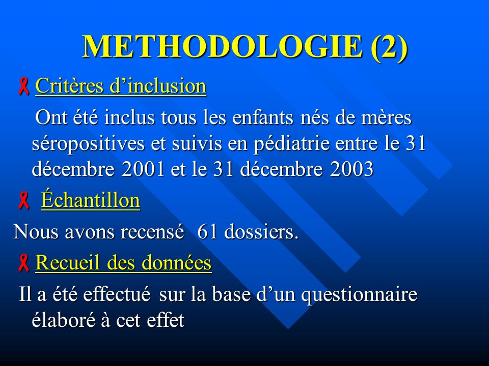 METHODOLOGIE (2) Critères d'inclusion