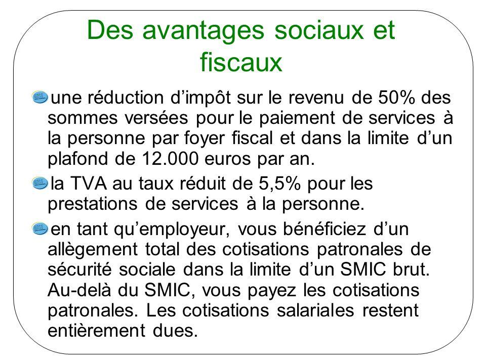 Des avantages sociaux et fiscaux