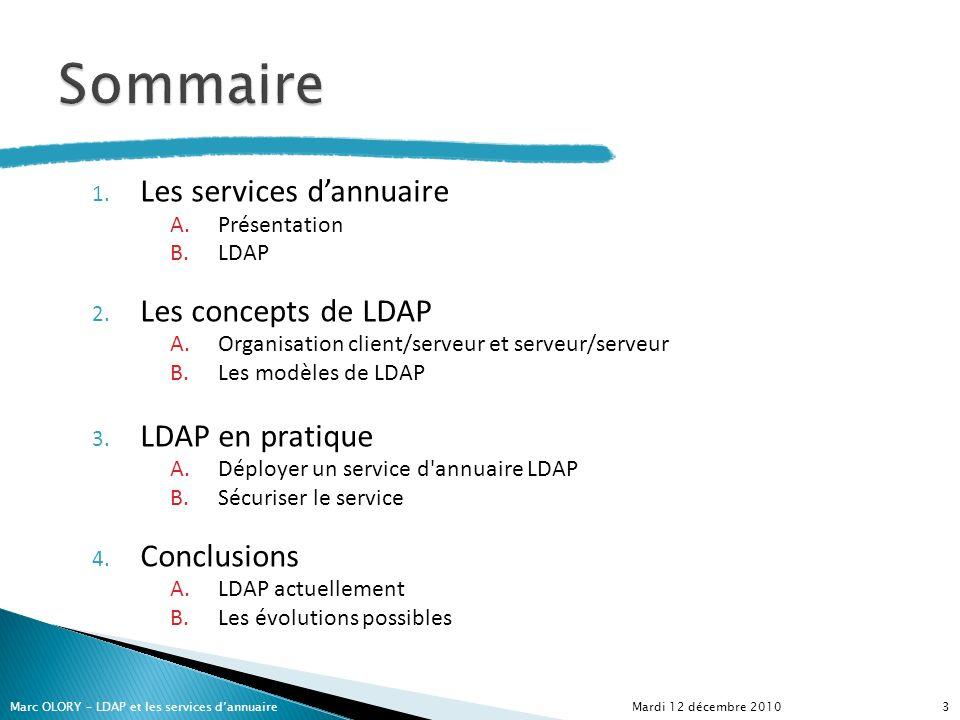 Sommaire Les services d'annuaire Les concepts de LDAP LDAP en pratique