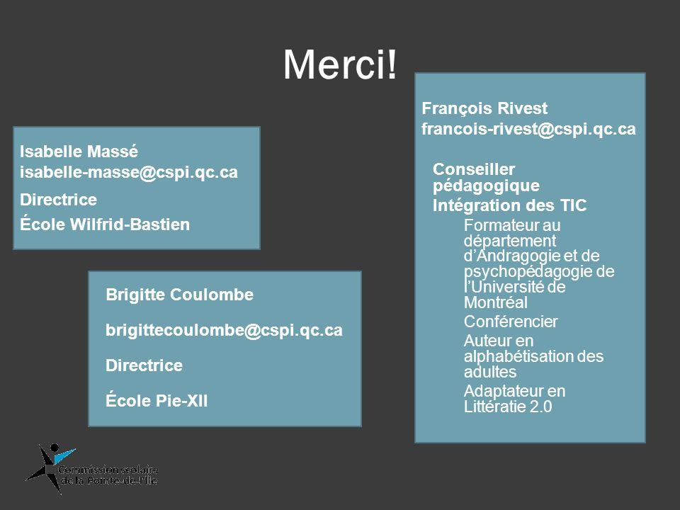 Merci! François Rivest francois-rivest@cspi.qc.ca