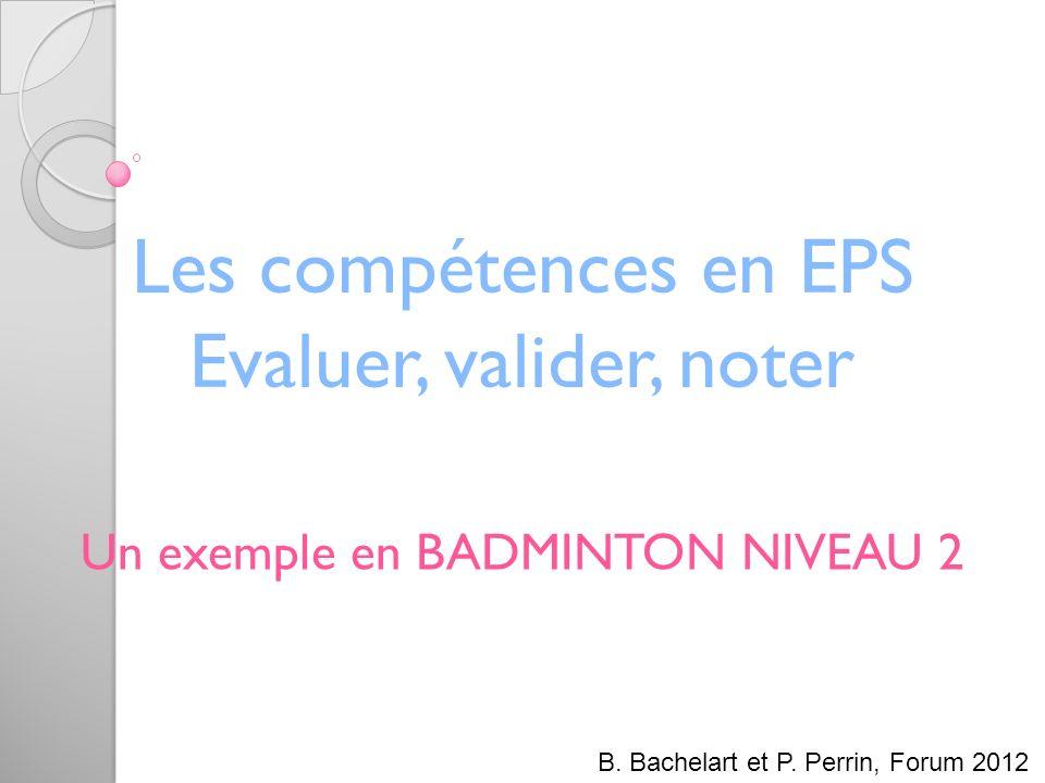 Un exemple en BADMINTON NIVEAU 2