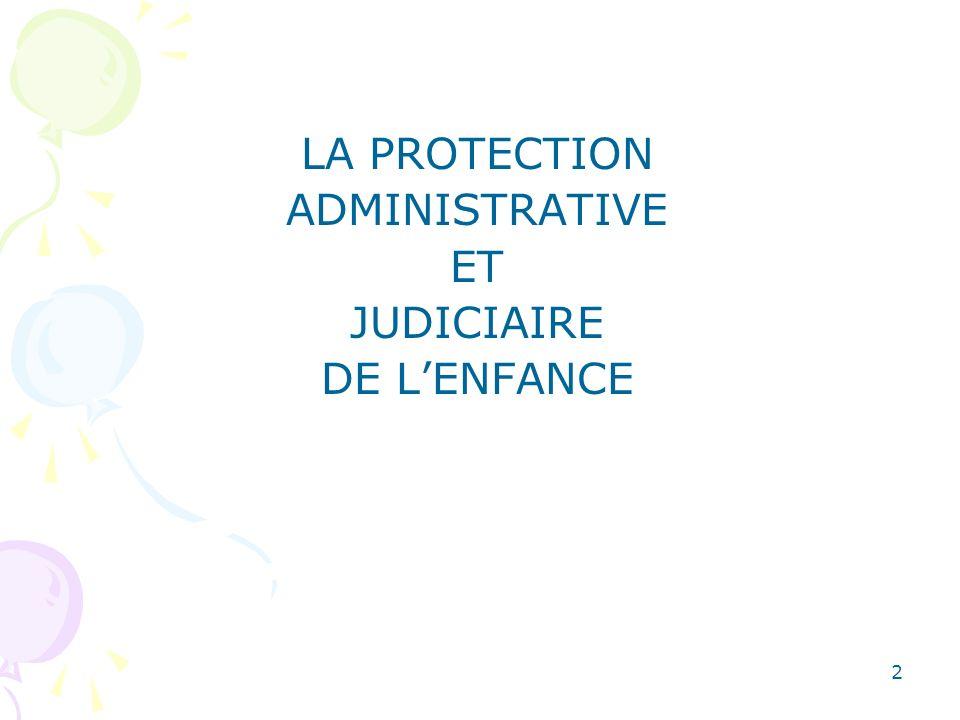 LA PROTECTION ADMINISTRATIVE ET JUDICIAIRE DE L'ENFANCE