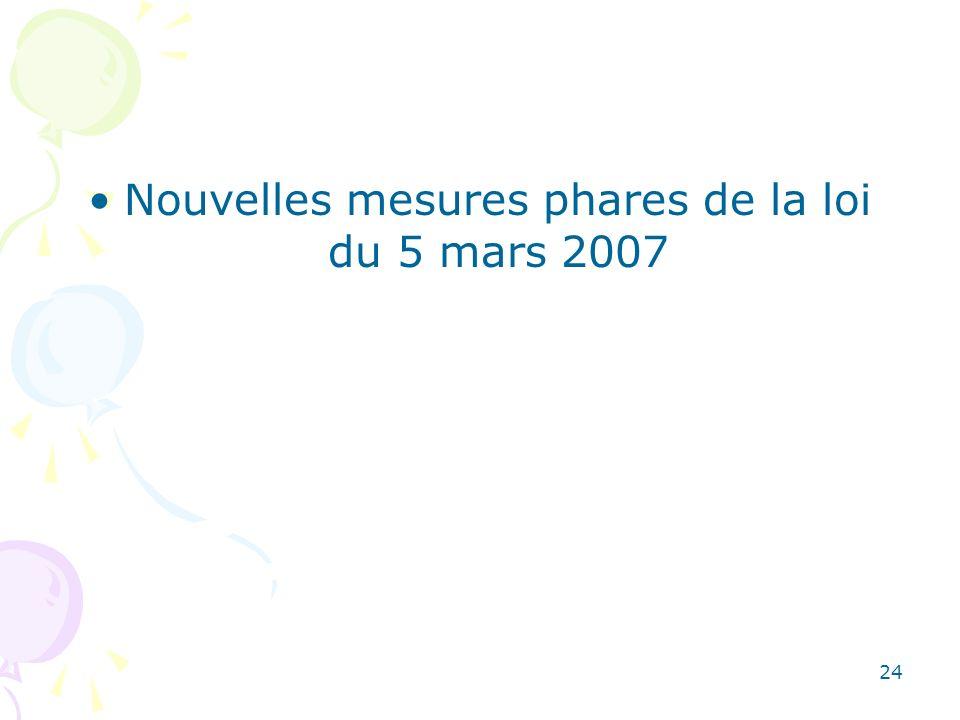 Nouvelles mesures phares de la loi du 5 mars 2007