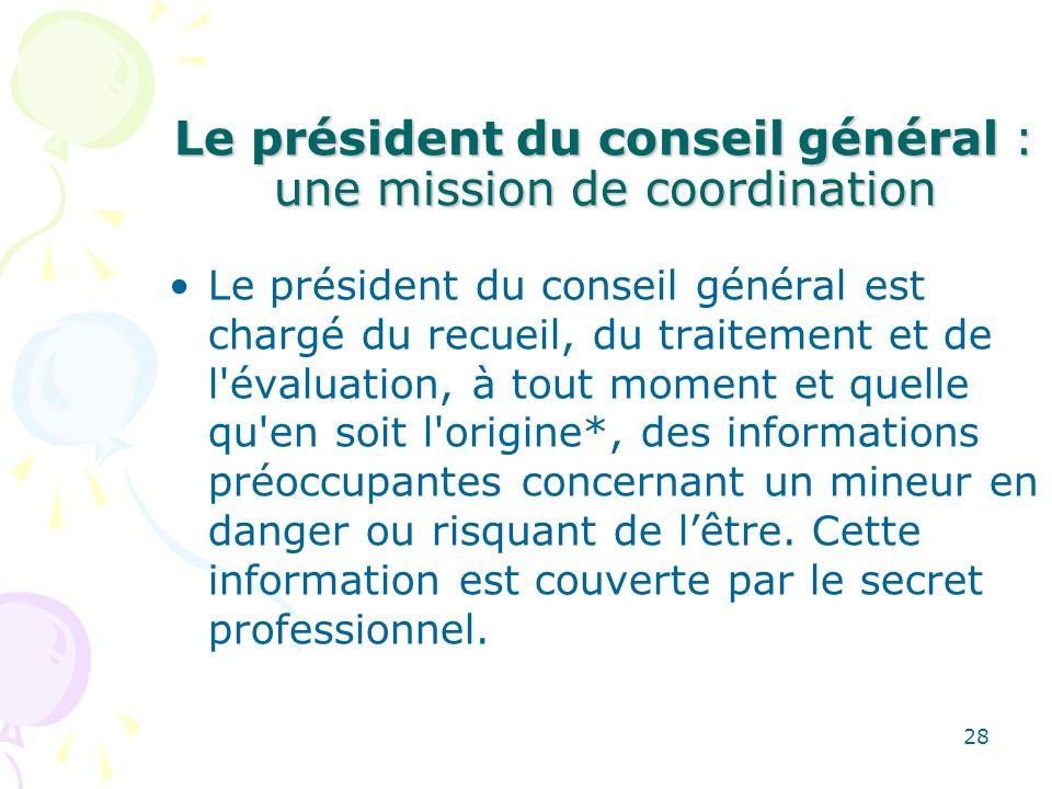 Le président du conseil général : une mission de coordination