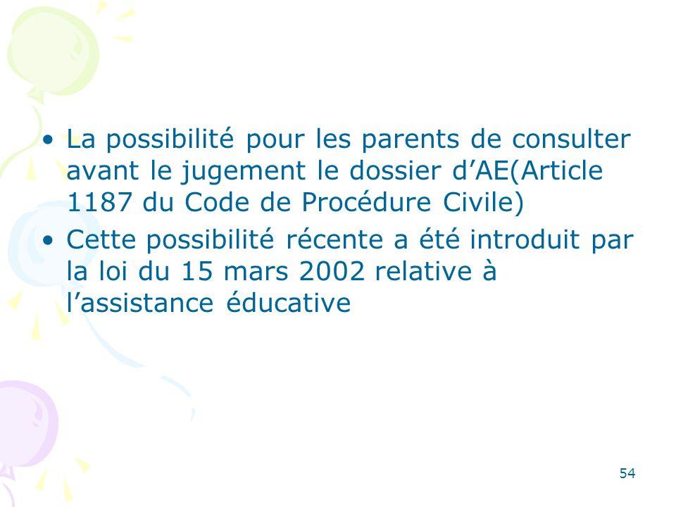 La possibilité pour les parents de consulter avant le jugement le dossier d'AE(Article 1187 du Code de Procédure Civile)
