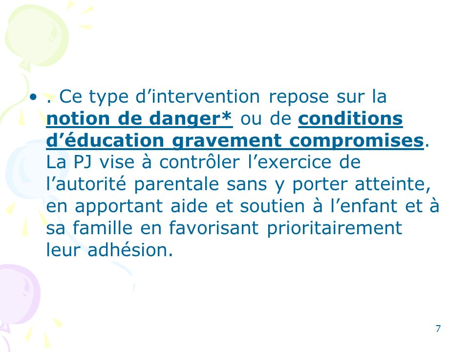 Ce type d'intervention repose sur la notion de danger