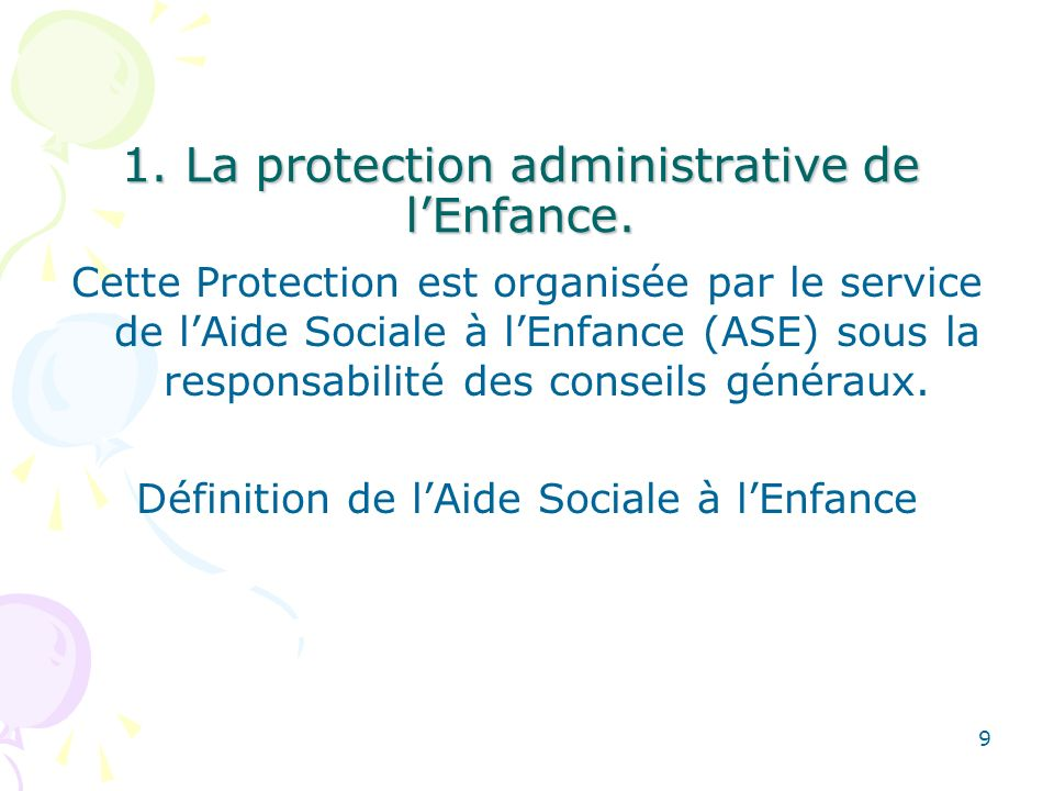 1. La protection administrative de l'Enfance.