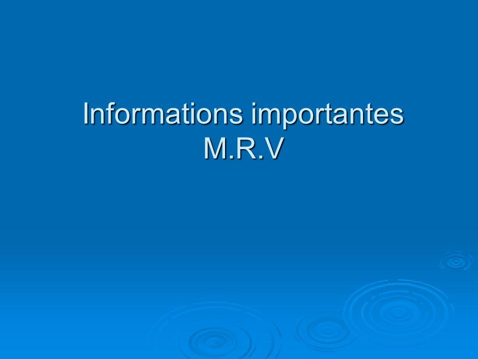 Informations importantes M.R.V