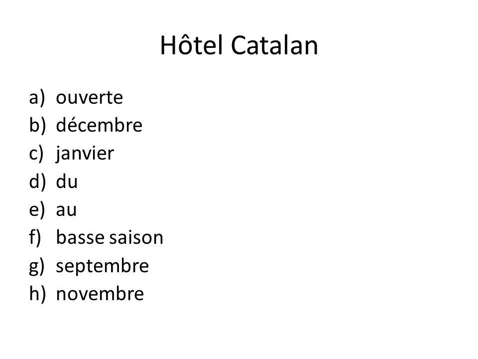 Hôtel Catalan ouverte décembre janvier du au basse saison septembre