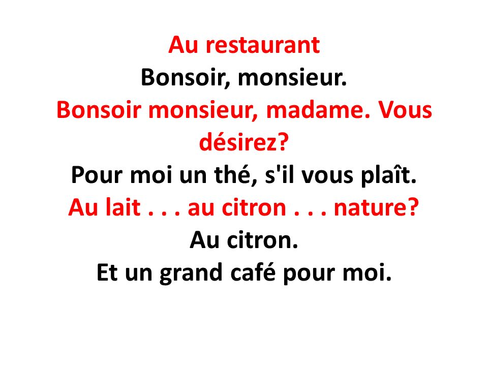 Au restaurant Bonsoir, monsieur. Bonsoir monsieur, madame.