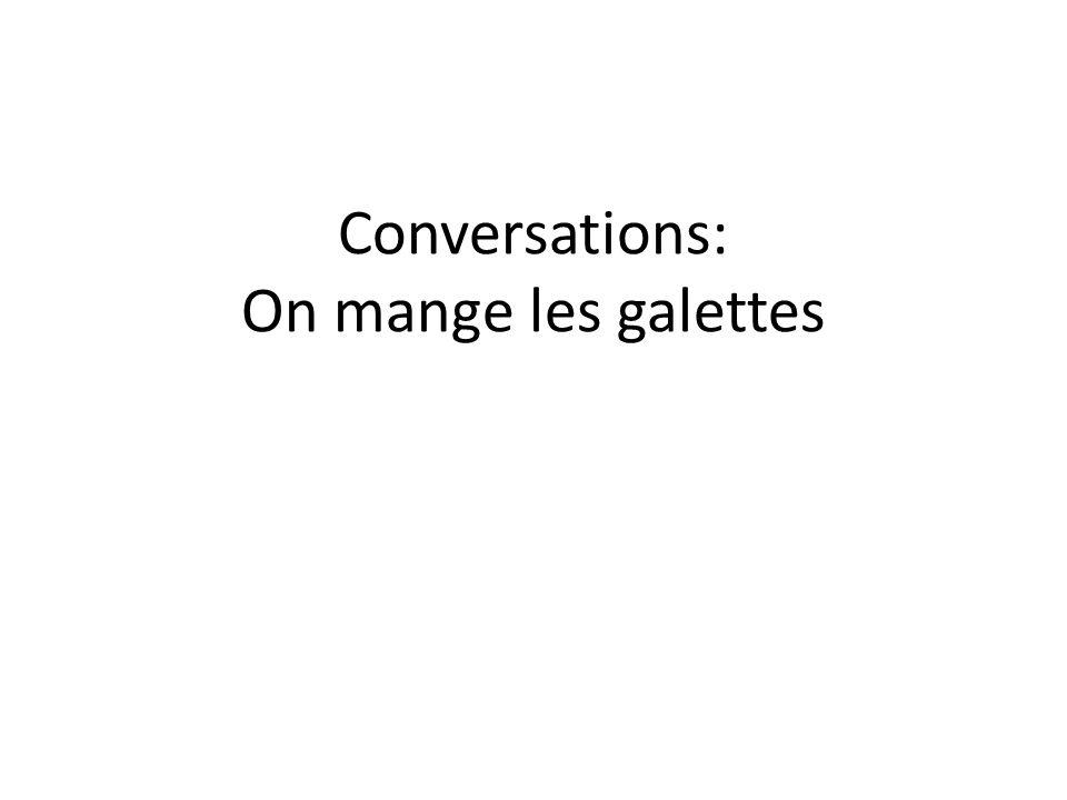 Conversations: On mange les galettes