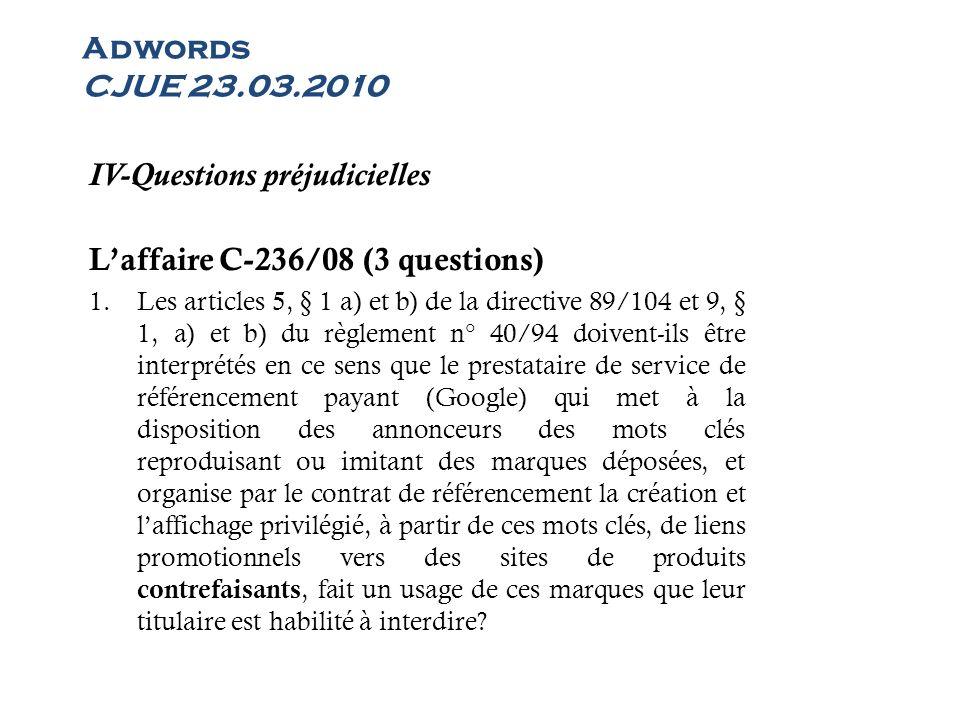 IV-Questions préjudicielles L'affaire C-236/08 (3 questions)