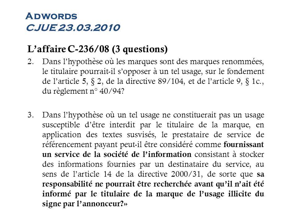 L'affaire C-236/08 (3 questions)