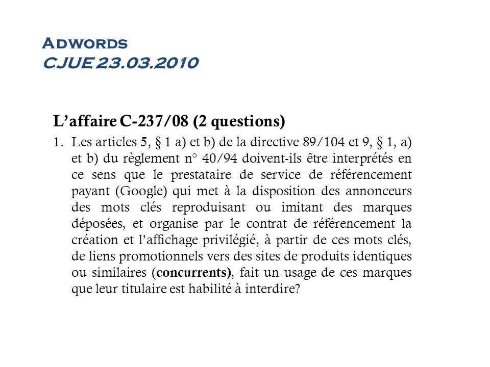L'affaire C-237/08 (2 questions)