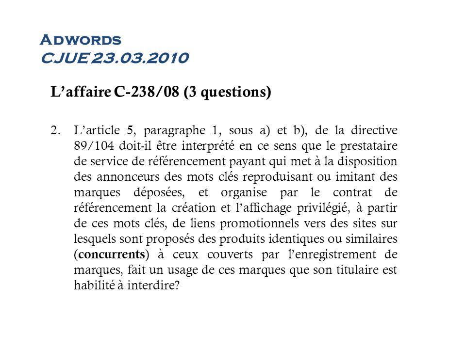 L'affaire C-238/08 (3 questions)