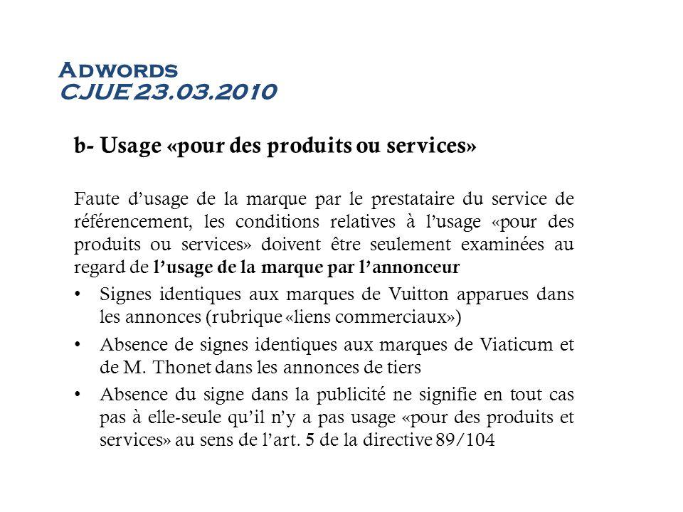 b- Usage «pour des produits ou services»