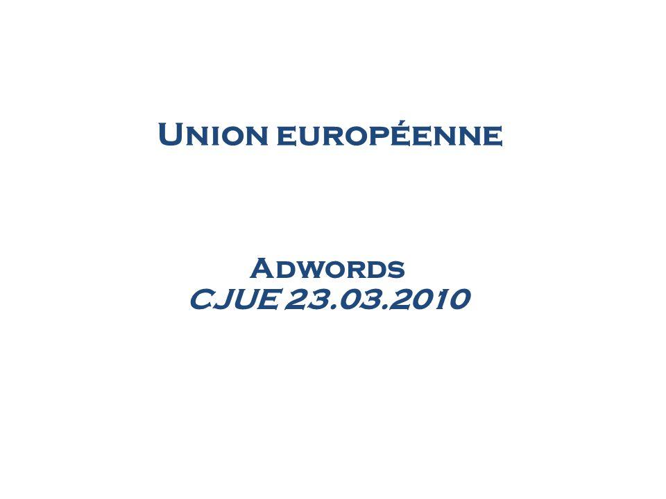 Union européenne Adwords CJUE 23.03.2010