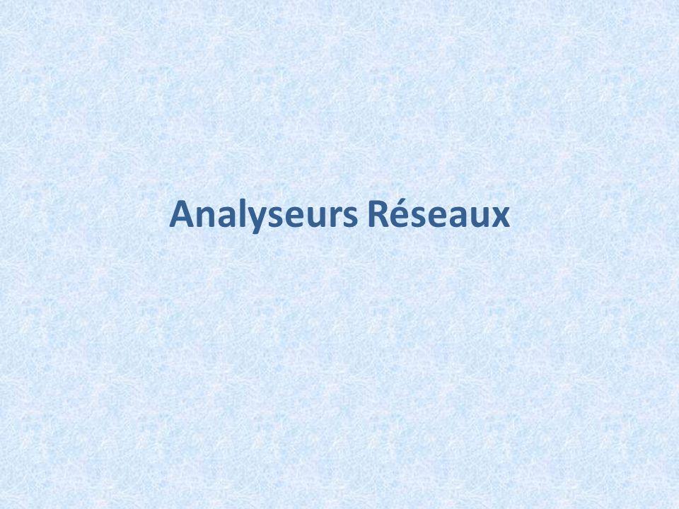 Analyseurs Réseaux