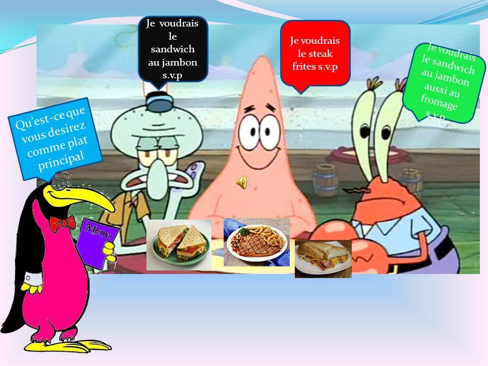 Qu'est-ce que vous desirez comme plat principal