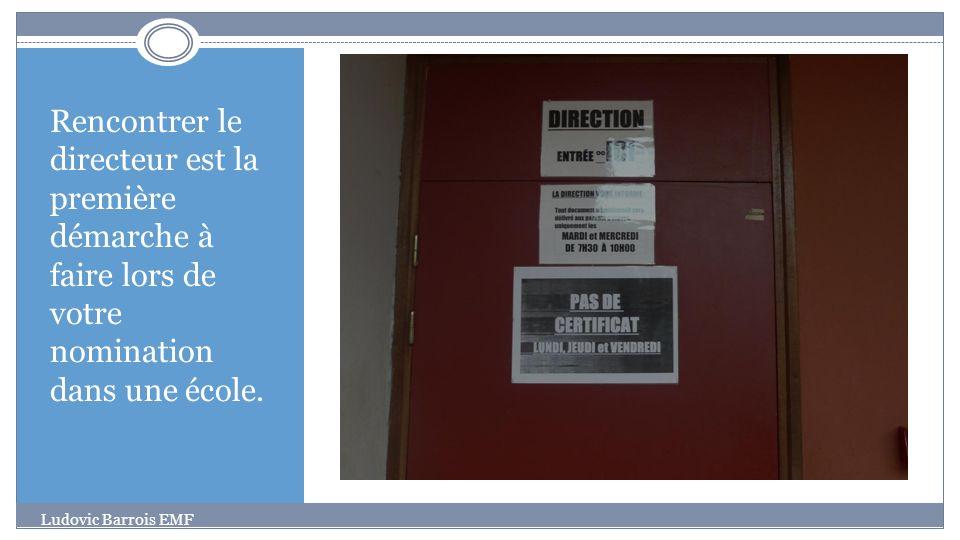 Rencontrer le directeur est la première démarche à faire lors de votre nomination dans une école.