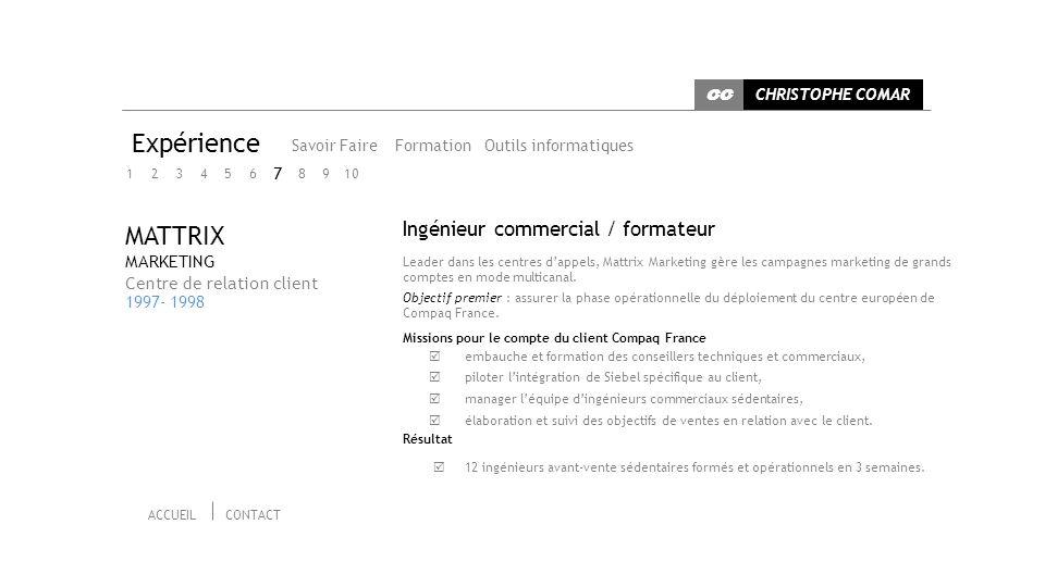 Expérience MATTRIX Ingénieur commercial / formateur 7 MARKETING