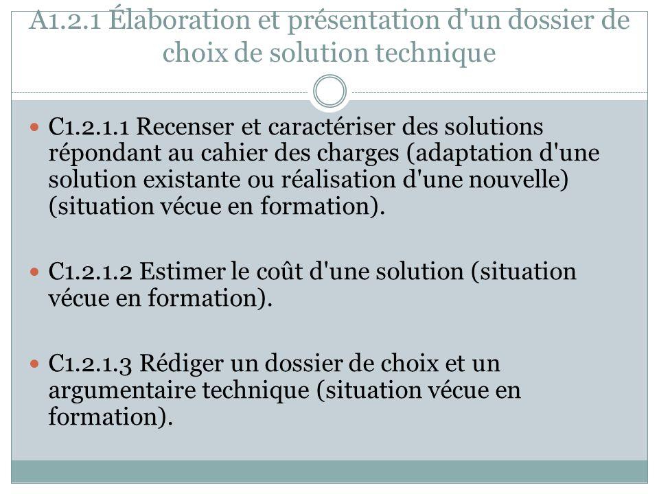 A1.2.1 Élaboration et présentation d un dossier de choix de solution technique