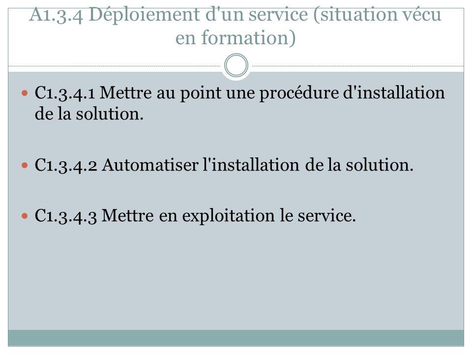A1.3.4 Déploiement d un service (situation vécu en formation)
