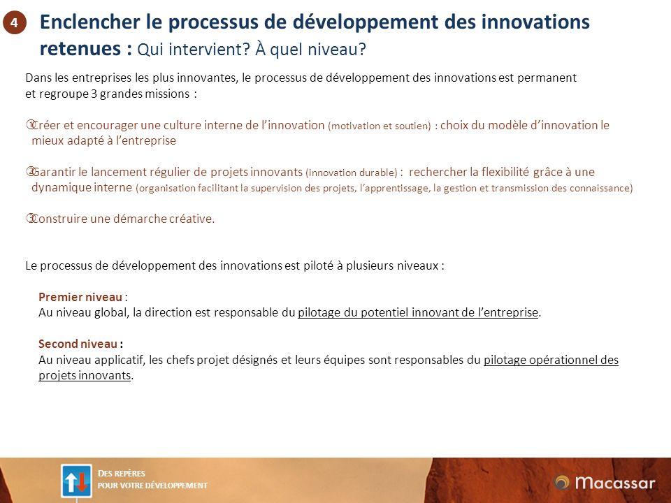 Enclencher le processus de développement des innovations retenues : Qui intervient À quel niveau