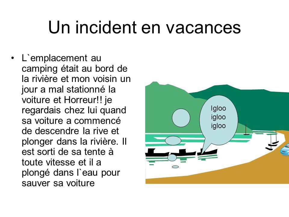 Un incident en vacances