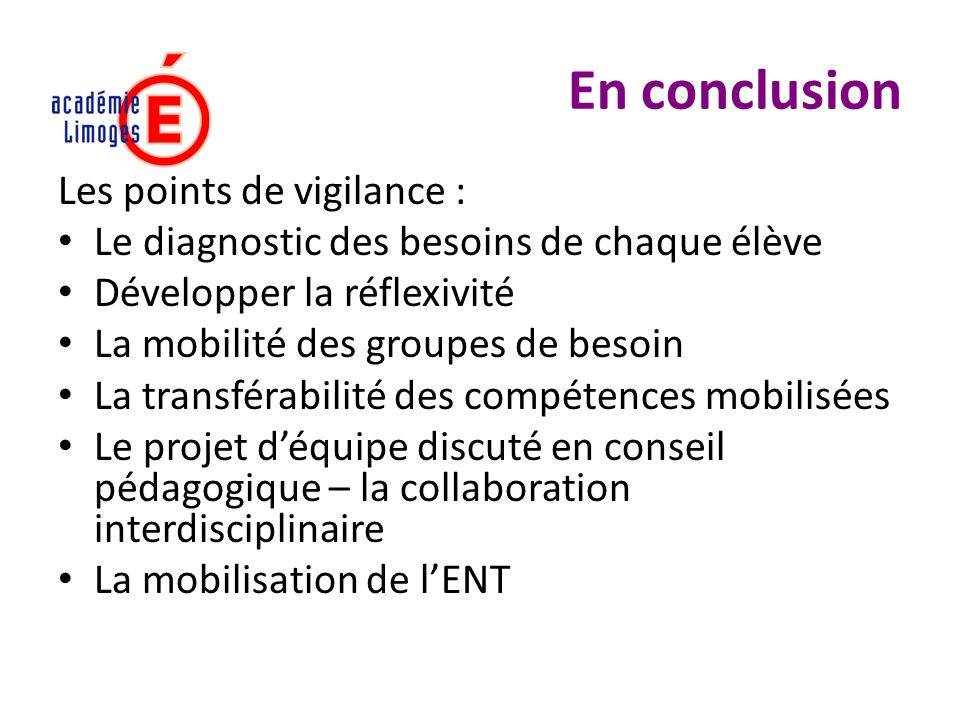 En conclusion Les points de vigilance :