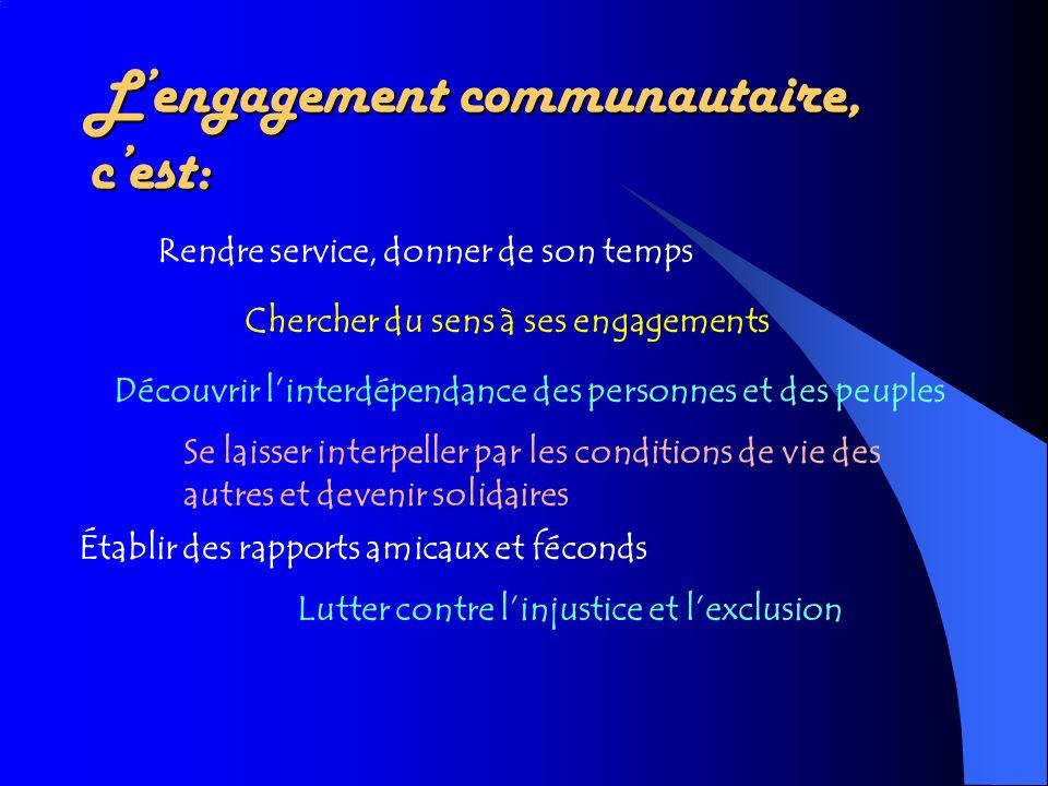 L'engagement communautaire, c'est: