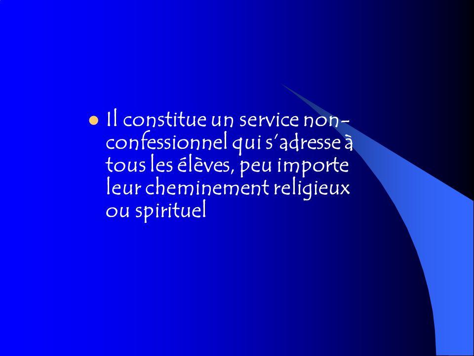 Il constitue un service non-confessionnel qui s'adresse à tous les élèves, peu importe leur cheminement religieux ou spirituel