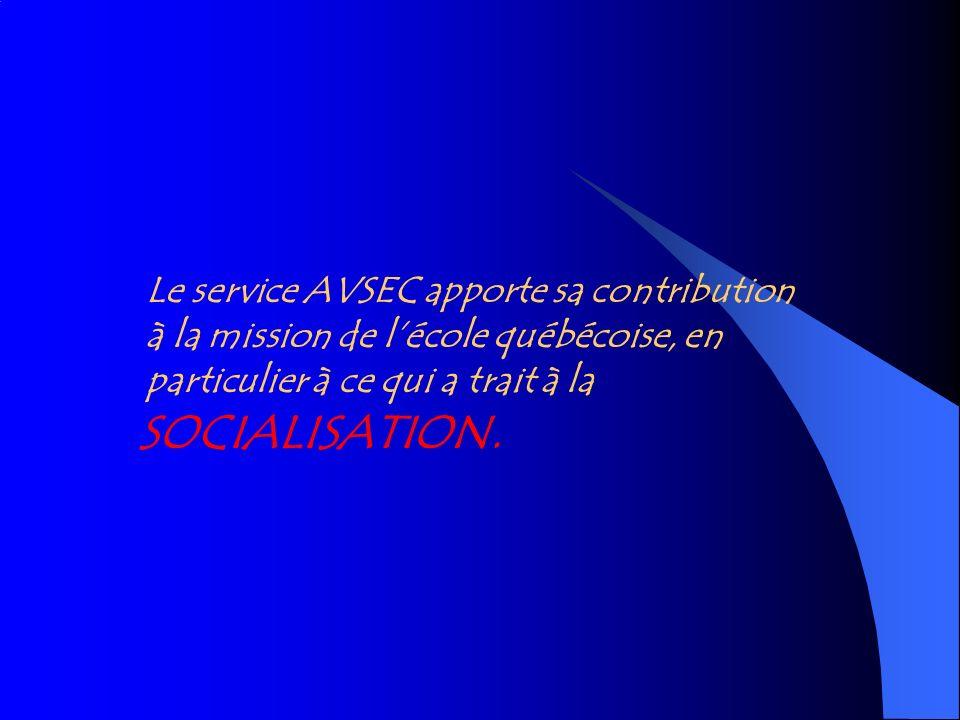 SOCIALISATION. Le service AVSEC apporte sa contribution