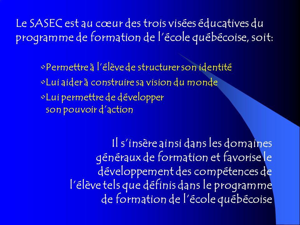 Le SASEC est au cœur des trois visées éducatives du