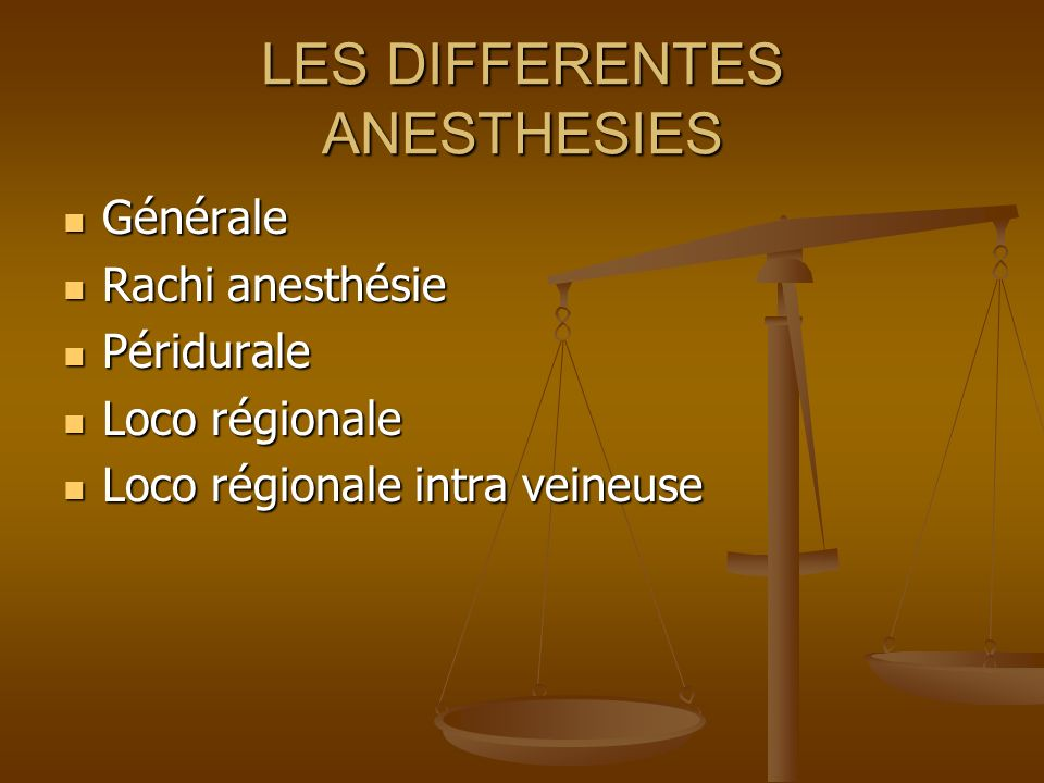 LES DIFFERENTES ANESTHESIES