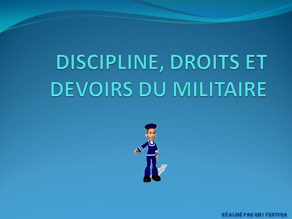 DISCIPLINE, DROITS ET DEVOIRS DU MILITAIRE