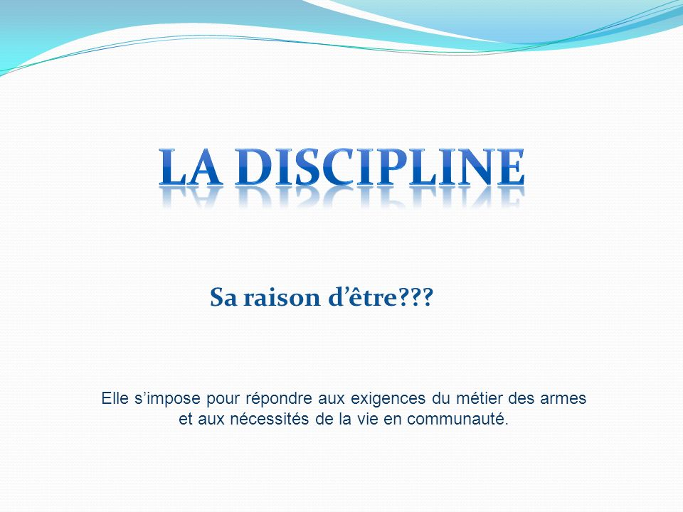 La discipline Sa raison d'être