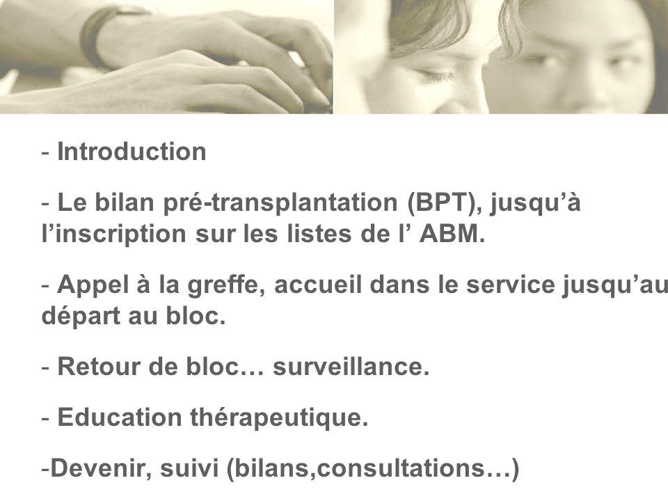 Introduction Le bilan pré-transplantation (BPT), jusqu'à l'inscription sur les listes de l' ABM.