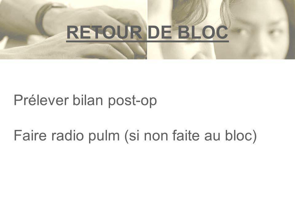 RETOUR DE BLOC Prélever bilan post-op