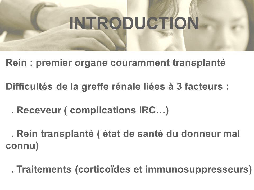 INTRODUCTION Rein : premier organe couramment transplanté