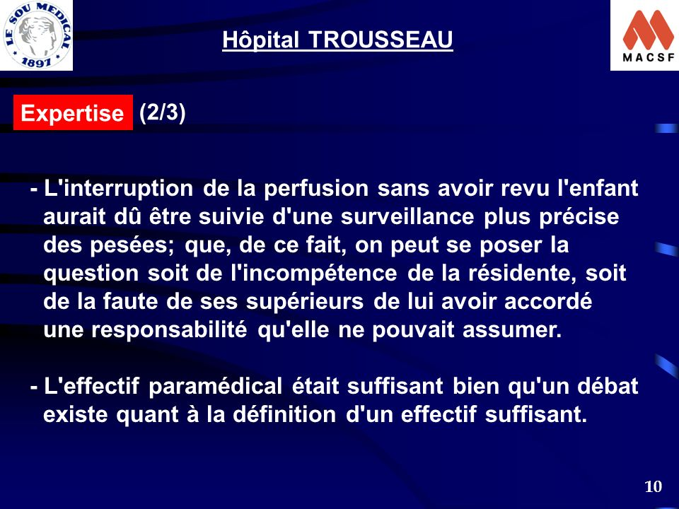 - L interruption de la perfusion sans avoir revu l enfant