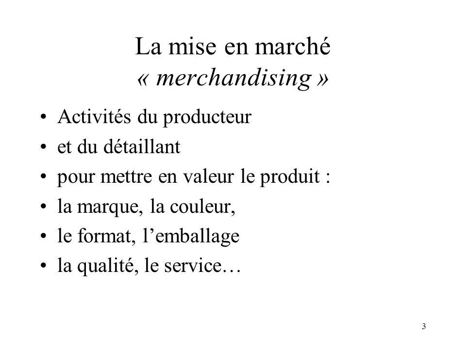 La mise en marché « merchandising »