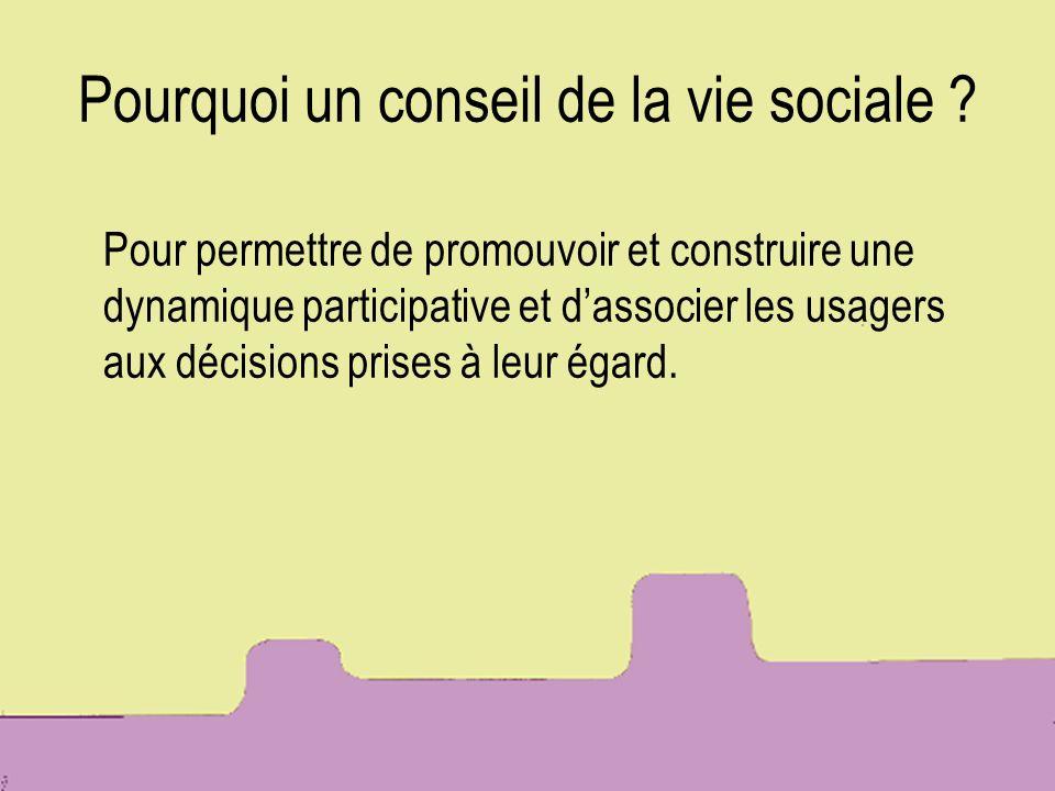 Pourquoi un conseil de la vie sociale