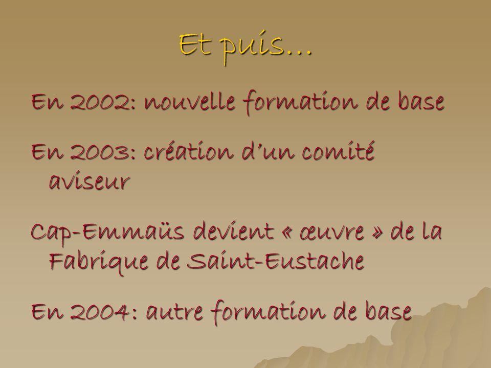 Et puis… En 2002: nouvelle formation de base